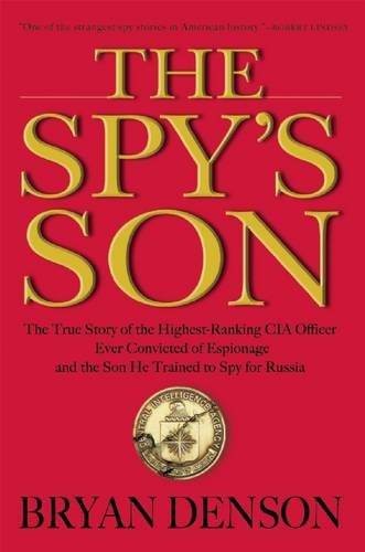 The Spy's Son: The True Story of