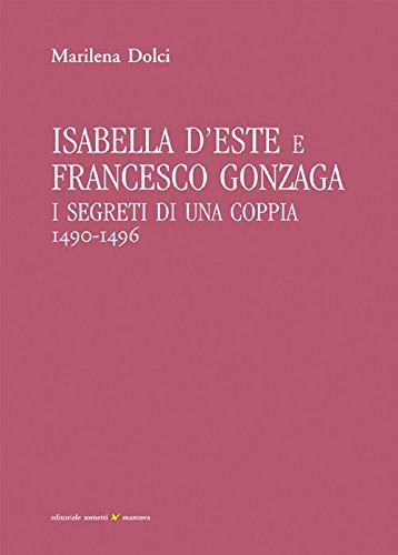 Isabella d'Este e Francesco Gonzaga. I segreti di ...