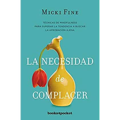Necesidad de complacer, La (Spanish Edition)