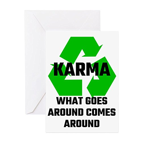 - CafePress - Karma What Goes Around Comes Around - Greeting Card, Note Card, Birthday Card, Blank Inside Glossy