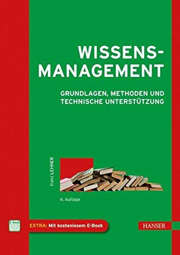 Wissensmanagement: Grundlagen, Methoden und technische Unterstützung Gebundenes Buch – 3. April 2012 Franz Lehner 3446425632 Informatik Knowledge Management