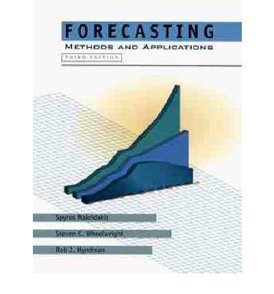 [(Forecasting: Methods and Applications )] [Author: Spyros G. Makridakis] [Jan-1998]