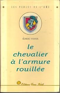 Le chevalier à l'armure rouillée, Fisher, Robert