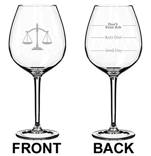 20 oz Jumbo Wine Glass Funny Two Sided Good Day Bad Day Don't Even Ask Scales of Justice Paralegal Law Lawyer Attorney