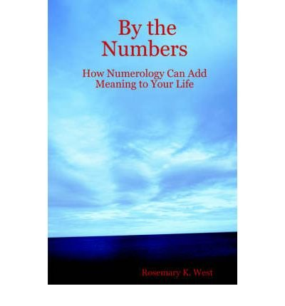 By the Numbers: How Numerology Can Add Meaning to Your Life (Paperback) - Common