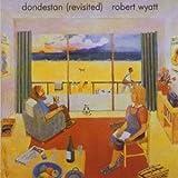Dondestan: Revisited by Wyatt, Robert (2005-03-15)