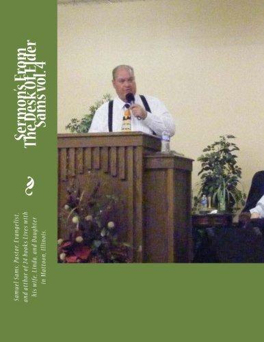 Sermon's From The Desk Of Elder Sams vol. 4