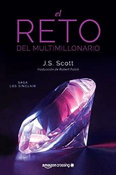 El reto del multimillonario (Saga Los Sinclair nº 1) de [Scott, J. S.]