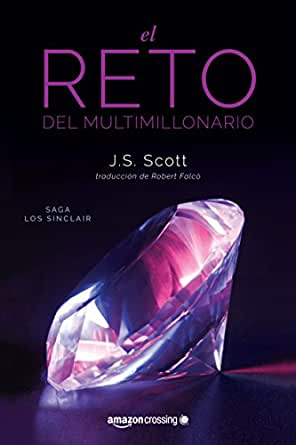 El reto del multimillonario (Los Sinclair nº 1) eBook: J. S. Scott ...