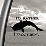 "Catfish I'd Rather be Catfishing 5"" Black Decal Fishing Car Truck Bumper Window Sticker"
