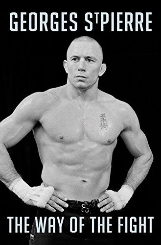 Gsp: The Way Of The Fight - Georges St Pierre