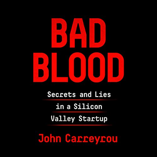 Pdf Business Bad Blood: Secrets and Lies in a Silicon Valley Startup