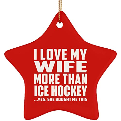 Husband Best Gift Idea, I Love My Wife More Than Ice Hockey - Star Ornament Red/One Size, Xmas Christmas Tree Decor-ation, for Birthday Wedding Anniversary Christmas