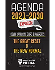 Agenda 2021-2030 Exposed: Vaccine Chips & Passports, The Great reset & The New Normal; Unreported & Real News