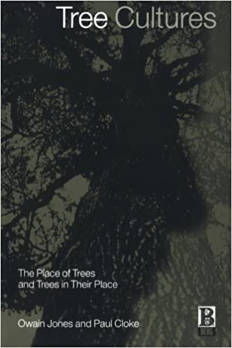 Tree Cultures: The Place of Trees and Trees in Their Place
