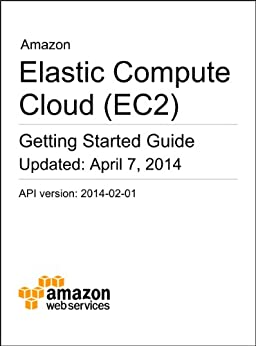 Amazon Elastic Compute Cloud (EC2) Getting Started Guide by [Amazon Web Services]