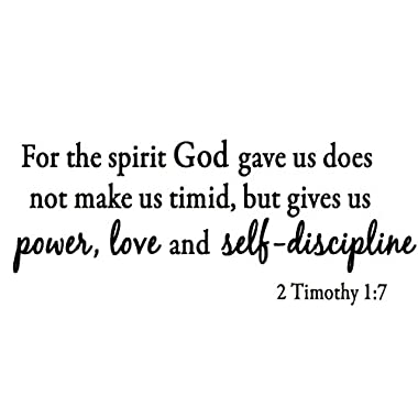 For the Spirit God Gave Us Does Not Make Us Timid, But Gives Us Power, Love and Self-Discipline 2 Timothy 1:7 Bible Verse Inspirational Wall Quote Christian Vinyl Wall Art Quote