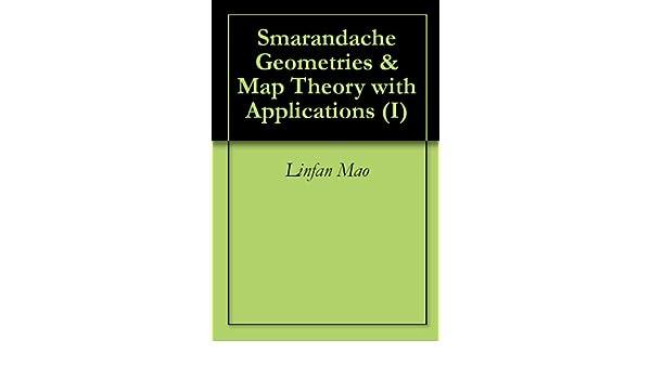 Smarandache Geometries & Map Theory with Applications (I)