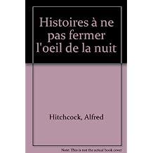 HISTOIRES À NE PAS FERMER L'OEIL DE LA NUIT