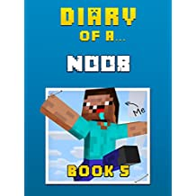 Diary of a Noob: Book 5  (Crafty Tales 72)