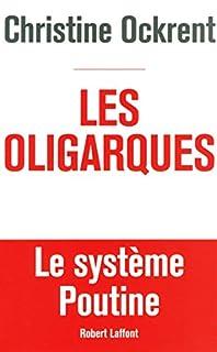 Les oligarques : le système Poutine, Ockrent, Christine