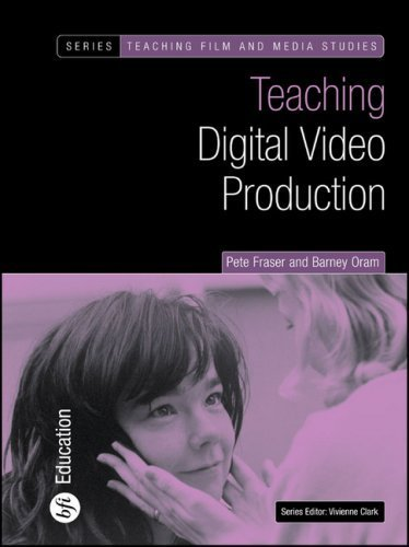 Teaching Digital Video Production (Teaching Film and Media Studies) by Pete Fraser (2003-09-09)