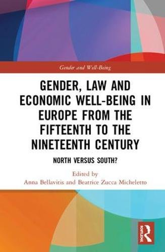 Gender, Law and Economic Well-Being in Europe from the Fifteenth to the Nineteenth Century: North versus South?