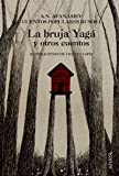 img - for La bruja Yaga y otros cuentos / Yaga the Witch and Other Stories: Cuentos populares rusos/ Russian Folk Tales (Spanish Edition) book / textbook / text book