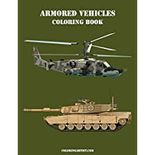 Armored Vehicles Coloring Book (Volume 2)