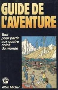 Guide de l'aventure par Gaèle de La Brosse