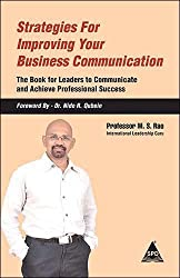 Strategies for Improving your Business Communication: The Book for Leaders to Communicate and Achieve Professional Success
