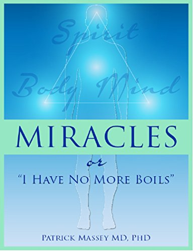 Amazon miracles or i have no more boils ebook patrick massey miracles or i have no more boils by massey md phd mhd patrick fandeluxe Gallery