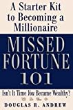 Missed Fortune 101,A Starter Kit to Becoming a Millionaire, 2005 publication