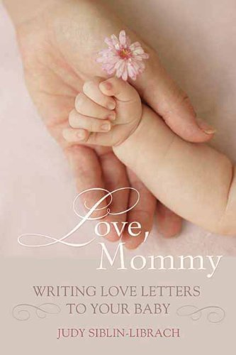 Amazon love mommy writing love letters to your baby ebook love mommy writing love letters to your baby by siblin librach spiritdancerdesigns Image collections