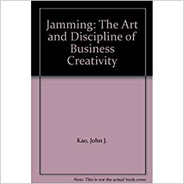 Title: Jamming The Art and Discipline of Business Creativ