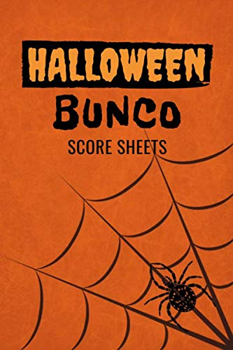 Halloween Invitations Cards Printable (Halloween Bunco Score Sheets: 100 Scoring Pads for Bunco Players, Bunco Score Cards, Score Keeper Tracker Game Record Notebook, Gift Ideas for Bunco ... Spider's Web Cover Design, Handy Size)
