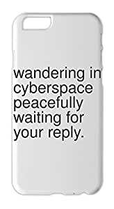 wandering in cyberspace peacefully waiting for your reply. Iphone 6 plus case