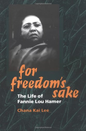 For Freedom's Sake: The Life of Fannie Lou Hamer (Women in American History)