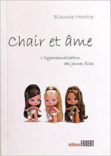 Livres Chair et âme : L'hypersexualisation des jeunes filles pdf, epub ebook