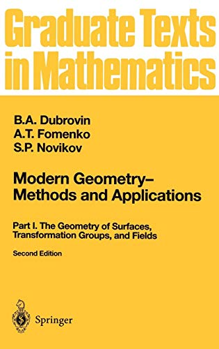 Modern Geometry _ Methods and Applications: Part I: The Geometry of Surfaces, Transformation Groups, and Fields (Graduat