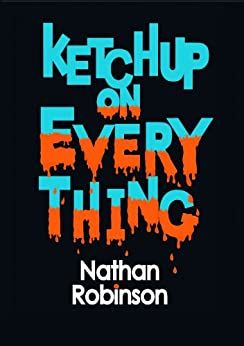 Ketchup on Everything by [Robinson, Nathan]