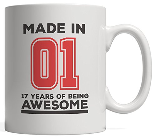 Made In 01 17 Years Of Awesomeness Mug - Happy 17th Birthday Being Awesome Anniversary Gift Idea For 2001 Young Kid Boy or Girl! From Dad Mom To Seventeen Year Old Son Daughter! Keep Being Awesome