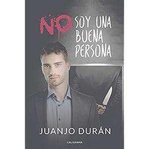 No soy una buena persona de Juanjo Durán