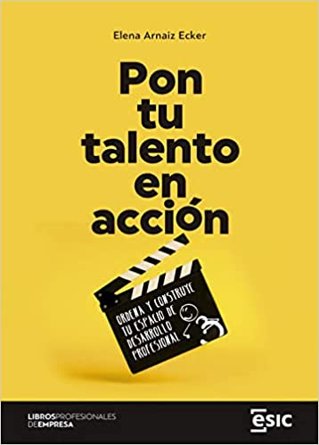 Pon Tu Talento En Accion de Elena Aernaiz Ecker
