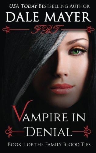 Vampire in Denial (Family Blood Ties) (Volume 1) pdf epub