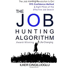 The Job Hunting Algorithm: 99% Confidence Method and 8 Pillars of the Effective Job Search
