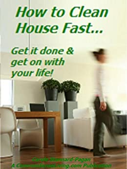 How To Clean House Fast Keep Your House Clean All Of The Time