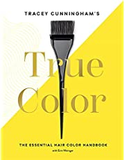 Tracey Cunningham's True Color: The Essential Hair Color Handbook