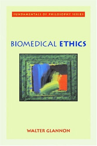 Biomedical Ethics (Fundamentals of Philosophy Series)