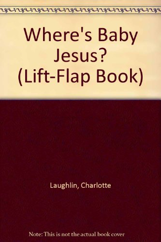 Where's Baby Jesus? (Lift-Flap Book)